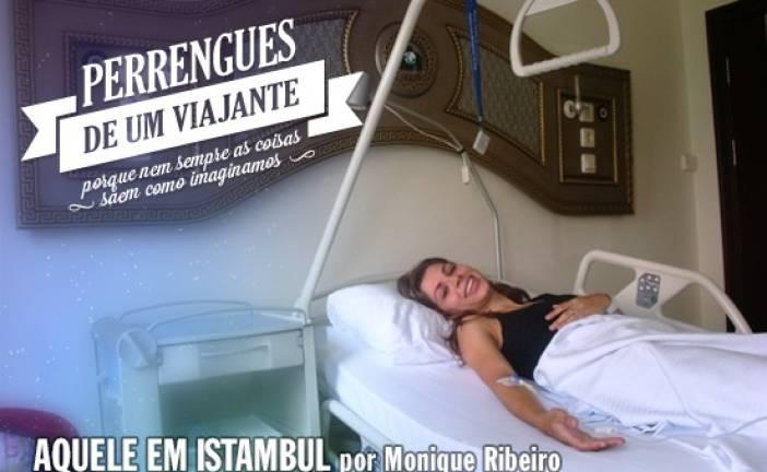 Perrengue… Aquele em Istambul