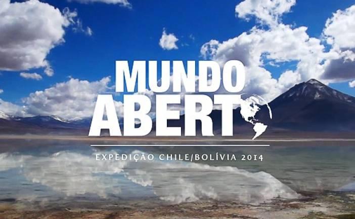 Mundo Aberto: Expedição Chile – Bolívia