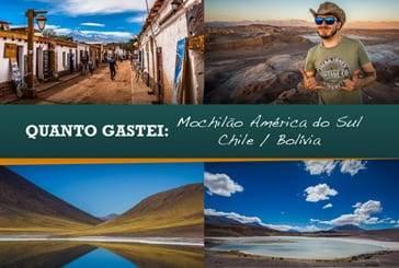 Quanto custa um mochilão na América do Sul – Chile e Bolívia