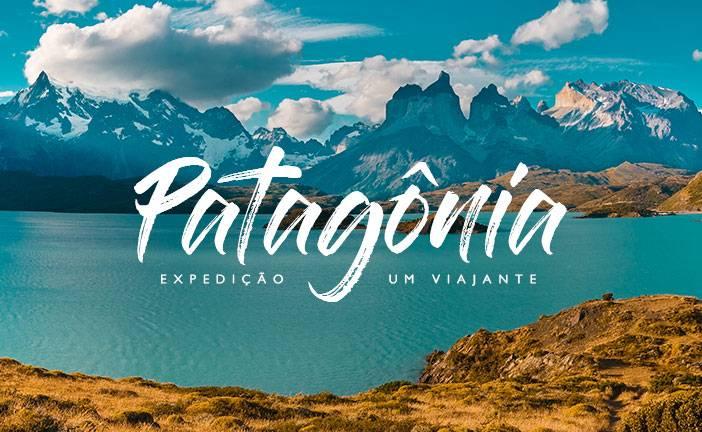 Expedição Patagônia: Quer viajar comigo?