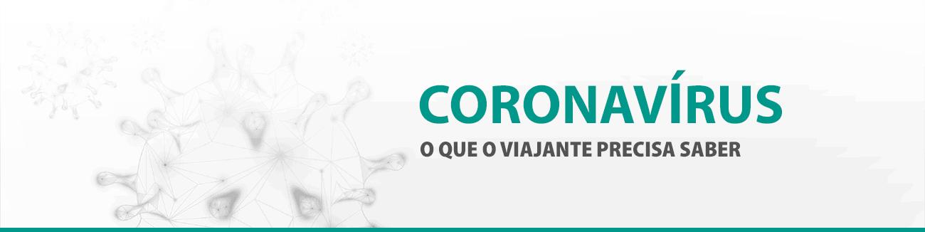 Coronavírus - O que o viajante precisa saber