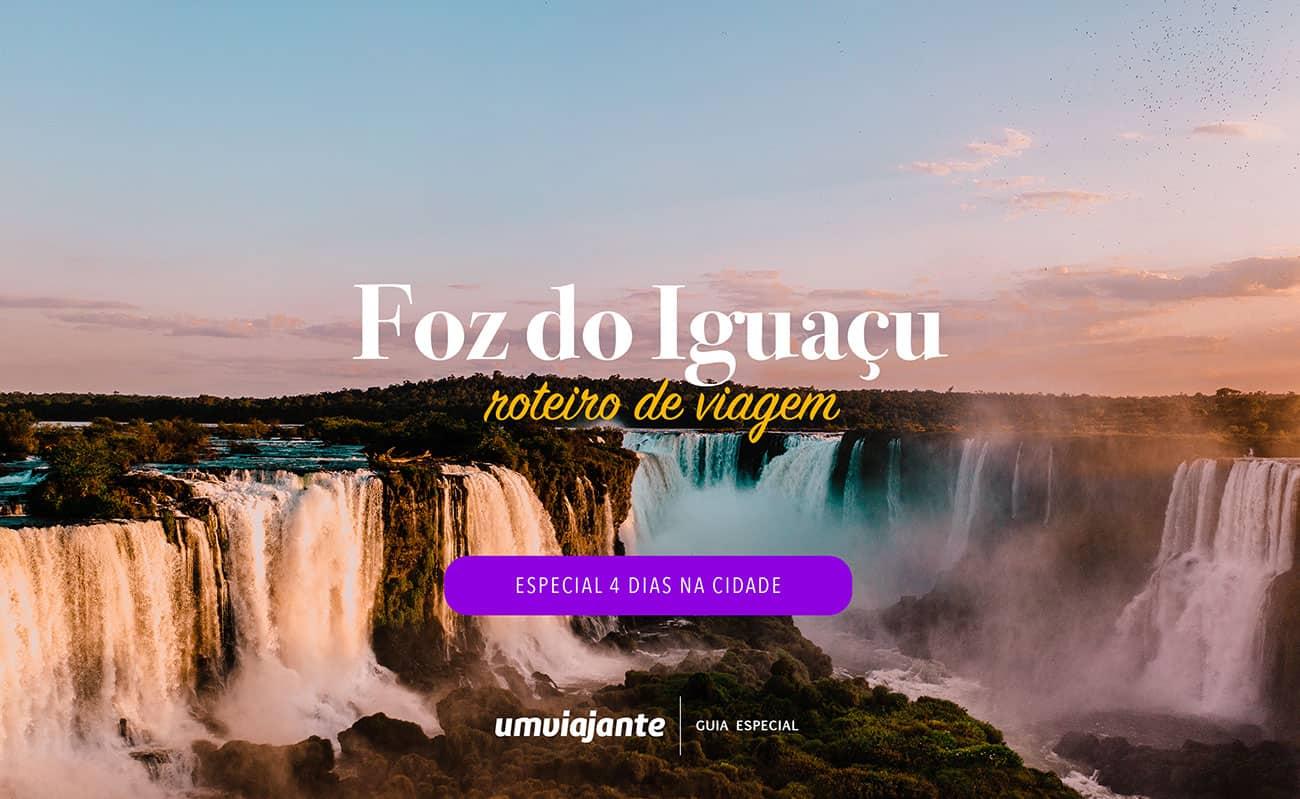 Roteiro de 4 dias em Foz do Iguaçu: o que fazer, onde comer, passeios, dicas e mais