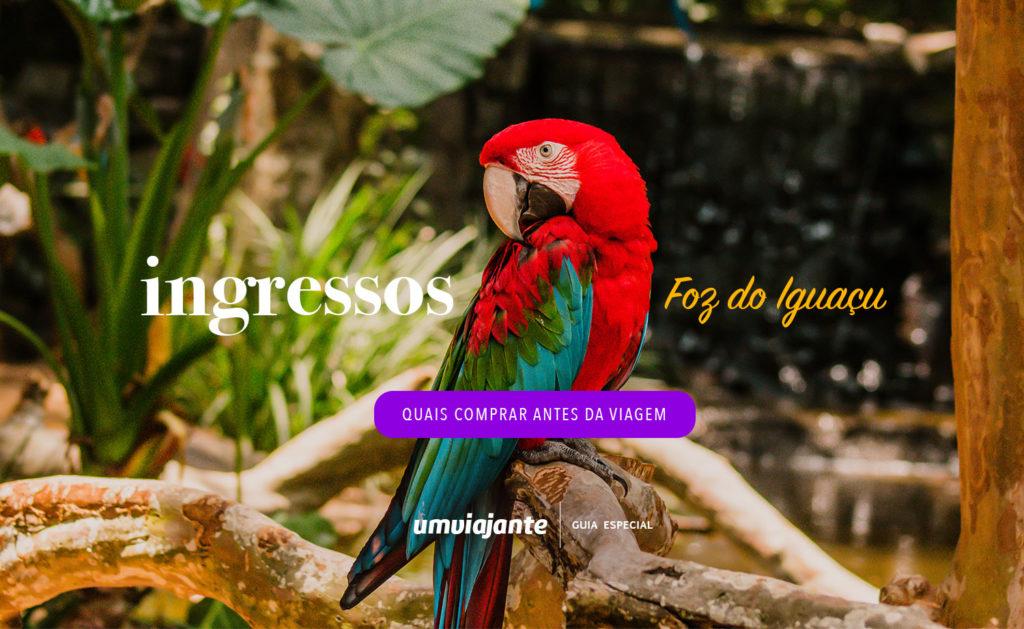Ingressos Foz do Iguaçu: quais atrações comprar antes da viagem