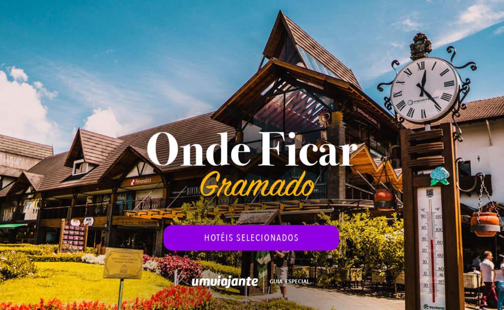 Onde Ficar em Gramado - RS: Hotéis Selecionados