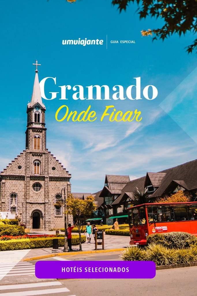 Onde Ficar em Gramado - RS: Os melhores hotéis